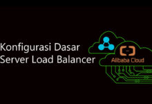 Photo of Konfigurasi Dasar Server Load Balancer di Alibaba Cloud